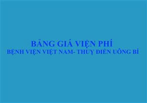 Bảng giá viện phí Bệnh viện Việt Nam - Thụy Điển Uông Bí